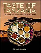Taste of Tanzania: Modern Swahili Recipes…
