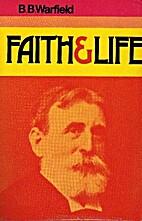 Faith and Life by Benjamin Breckinridge…