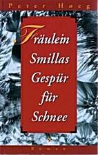 Fräulein Smillas Gespür für Schnee by…