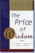 The Price of Wisdom: The Heroic Struggle to…
