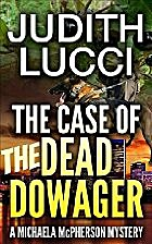 The Case of the Dead Dowager: A Michaela…