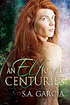An Elf for All Centuries by S. A. Garcia