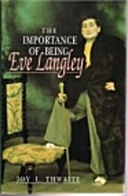 Importance of Being Eve Langley by Joy L.…
