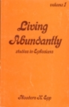 Living Abundantly: Studies in Ephesians by…