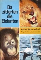 Da zitterten die Elefanten; Arche Noah…