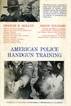 American Police Handgun Training by Charles…