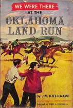 We Were There at the Oklahoma Land Run by…