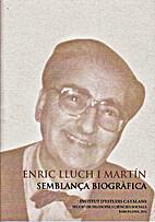 Enric Lluch i Martín, semblança…