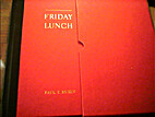 Friday Lunch by Paul T. Ruxin