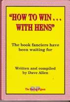 How to Win with Hens by Dave Allen