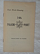 Facts Worth Knowing, 14th Major Port, D-Day…