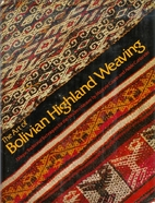The art of Bolivian Highland weaving by…