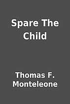 Spare The Child by Thomas F. Monteleone