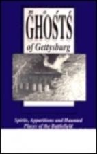 More Ghosts of Gettysburg: Spirits,…