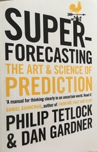 Superforecasting: The Art and Science of…