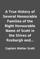 A True History of Several Honourable…