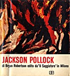 Jackson Pollock : la vita e l'opera by Bryan…