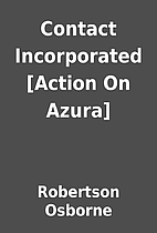 Contact Incorporated [Action On Azura] by…