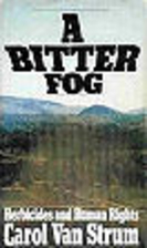 A Bitter Fog: Herbicides and Human Rights by…