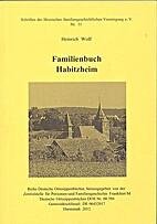 Familienbuch Habitzheim by Heinrich Wolf