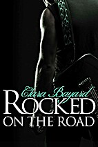 Rocked On the Road (Rocked, #2) by Clara…