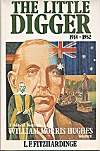 The little digger, 1914-1952 : William…