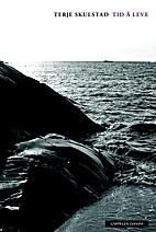 Tid å leve : dikt by Terje Skulstad