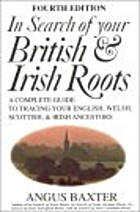 In Search of Your British and Irish Roots: A…