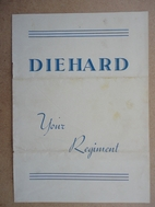 Diehard: Your Regiment by None Listed
