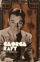 George Raft by Lewis Yablonsky