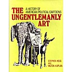 The ungentlemanly art; a history of American…