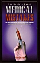 The World's Worst Medical Mistakes by Martin…
