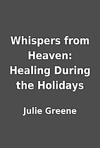Whispers from Heaven: Healing During the…