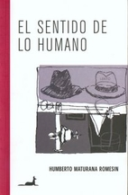 El Sentido de lo Humano by Humberto R.…