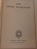 The Home Workshop by Odhams Press