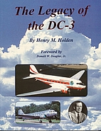 The Legacy of the DC-3 by Henry M. Holden