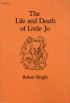 The Life and Death of Little Jo by Robert…