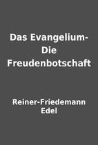 Das Evangelium-Die Freudenbotschaft by…