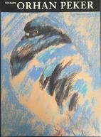 Ressam Orhan Peker ; hayatı, eserleri,…