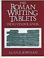 Roman Writing Tablets from Vindolanda by…