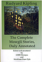 The Complete Mowgli Stories, Duly Annotated…