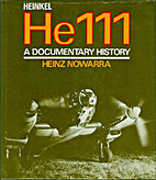Heinkel He 111: A Documentary History by…