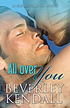 All Over You by Beverley Kendall