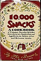 10, 000 Snacks; a Cookbook of Canapés,…