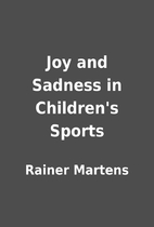 Joy and Sadness in Children's Sports by…