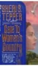 The Gate to Women's Country by Sheri S.…