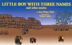 Little Boy with Three Names: Stories of Taos…