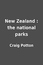 New Zealand : the national parks by Craig…
