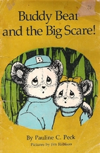 Buddy Bear and the Big Scare! by Pauline C.…