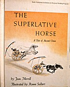 The Superlative Horse: A Tale of Ancient…